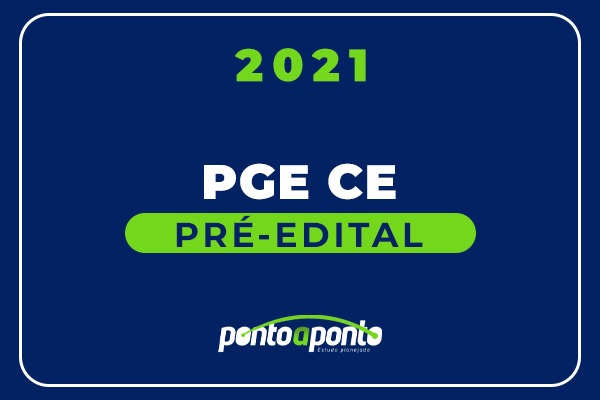 PGE CE - Pré Edital 2021