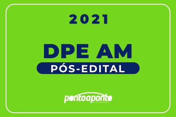 DPE AM - Pós-Edital